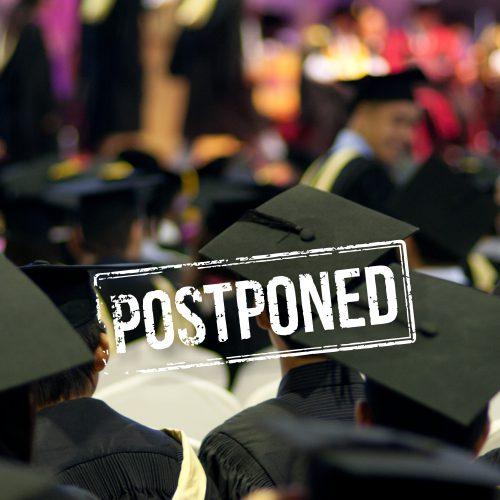 2020 Graduation Ceremonies postponed